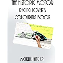The Historic Motor Racing Lover's Colouring Book: A collection of rare images of the Historic Sports Car Club in action at Croft Circuit August 2016