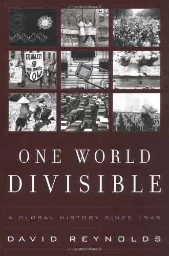 One World Divisible: A Global History Since 1945 (The Global Century Series) by David Reynolds Ph.D. (2001-02-17)