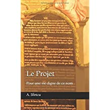 Le Projet: Pour une vie digne de ce nom
