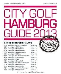 City Golf Guide Hamburg 2013: Golfführer für Hamburg mit Greenfee Gutscheinen im Wert von über 600 Euro.