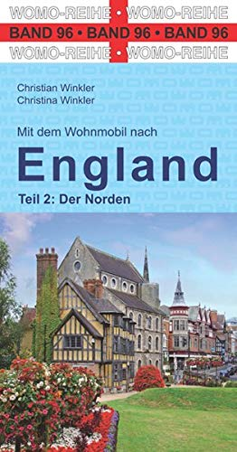 Mit dem Wohnmobil nach England: Teil 2: Der Norden (Womo-Reihe)