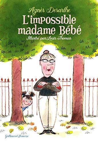 L' Impossible madame Bébé | Desarthe, Agnès. Auteur