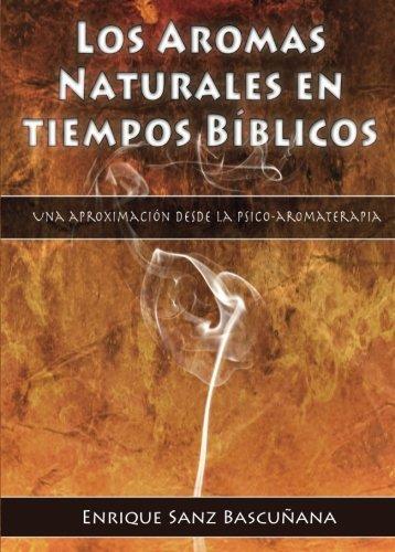 Los aromas naturales en tiempos bíblicos