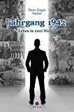 Jahrgang 1942: Leben in zwei Welten
