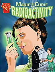 Marie Curie and Radioactivity (Graphic Discoveries)