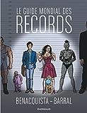 Le guide mondial des records / scénario, Tonino Benacquista | Benacquista, Tonino (1961-....). Scénariste