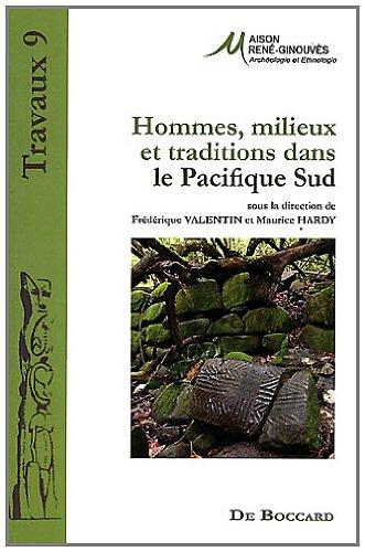 Hommes, milieux et traditions dans le Pacifique Sud par Frédérique Valentin
