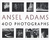ANSEL ADAMS - 400 PHOTOGRAPHS - LITTLE BROWN USA - 06/11/2007
