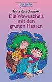 Die Wawuschels mit den grünen Haaren - Irina Korschunow