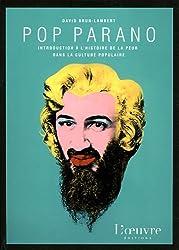 Pop parano : Introduction à l'histoire de la peur dans la culture populaire