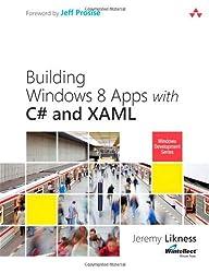 By Jeremy Likness Building Windows 8 Apps with C# and XAML (Microsoft Windows Development) (1st Edition)