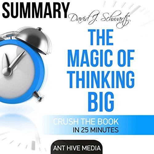 Download David J. Schwartz's The Magic of Thinking Big: Summary
