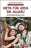 Hits für Kids im Allgäu: 60 Freizeittipps für die ganze Familie