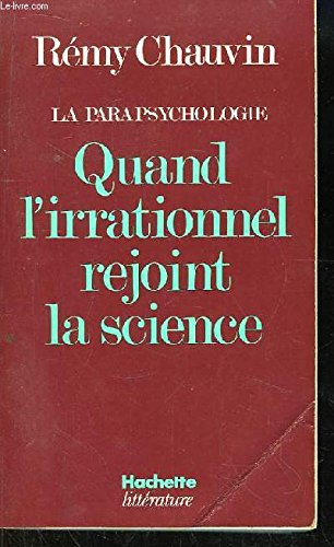 La parapsychologie: Quand l'irrationnel rejoint la science