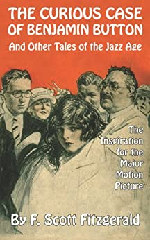The Curious Case of Benjamin Button and Other Tales of the Jazz Age (English Edition) par [Fitzgerald, F. Scott]