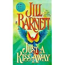 Just A Kiss Away by Jill Barnett (1998-10-01)