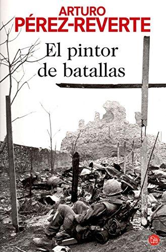 EL PINTOR DE BATALLAS   FG (FORMATO GRANDE) por ARTURO PÉREZ-REVERTE