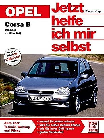 Opel Corsa B: Benziner ab März 1993 // Reprint der