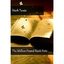 Mark Twain - The Million Pound Bank Note (Illustrated)