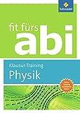 Fit fürs Abi: Physik Klausur-Training