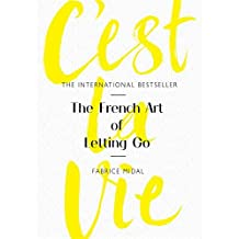 C'est La Vie: The French Art of Letting Go (English Edition)