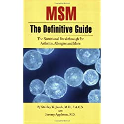 MSM the Definitive Guide: The Nutritional Breakthrough for Arthritis, Allergies and More (English Edition)