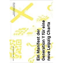 Die neo-europäische Stadt: Ein Manifest der Generation Y für eine neue Leipzig Charta (Schriftenreihe Städtebau und Kommunikation von Planung)