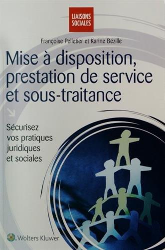 Mise à disposition, prestation de service et sous-traitance: Sécuriser vos pratiques juridiques et sociales.