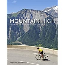 Mountain High: Europe's 50 Greatest Cycle Climbs by Daniel Friebe (2011-10-27)