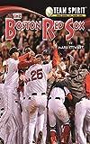 The Boston Red Sox: Baseball (Team Spirit ) (English Edition)