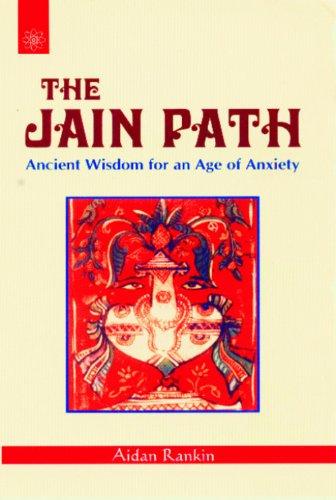The Jain Path: Ancient Wisdom for an Age of Anxiety por Aidan Rankin
