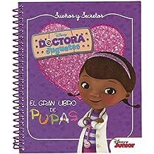 Doctora Juguetes. Sueños y secretos. El gran libro de pupas (Disney. Doctora Juguetes)