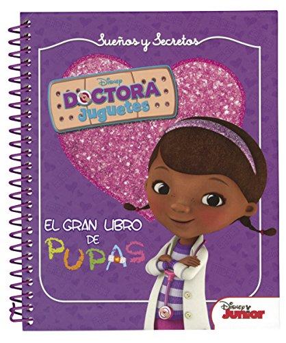 Doctora Juguetes. Sueños y secretos. El gran libro de pupas (Disney. Doctora Juguetes) por Disney