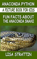 Anaconda Python: Fun Facts About the Anaconda Snake (A Picture Book For Kids 11) (English Edition)