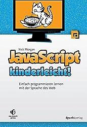 JavaScript kinderleicht!: Einfach programmieren lernen mit der Sprache des Web