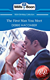 The First Man You Meet (Mills & Boon Short Stories) (Mills & Boon 100th Birthday Collection)
