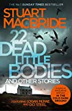 Front cover for the book 22 Dead Little Bodies and Other Stories by Stuart MacBride