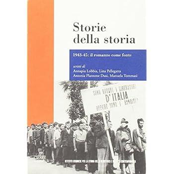 Storie Della Storia. 1943-45: Il Romanzo Come Fonte