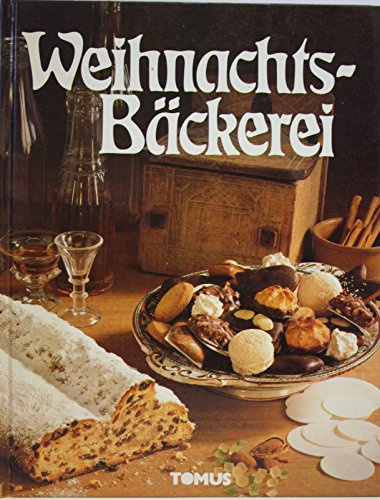 Weihnachts-Bckerei. Die 120 besten Rezepte frs schnste Fest. by Iden, Karin