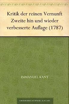Kritik der reinen Vernunft Zweite hin und wieder verbesserte Auflage (1787) von [Kant, Immanuel]