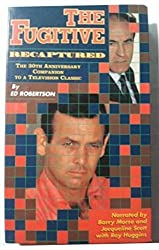 The Fugitive Recaptured: The 30th Anniversary Companion to the Television Classic by Ed Robertson (1994-03-03)
