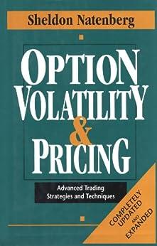 Option Volatility & Pricing: Advanced Trading Strategies and Techniques par [Natenberg, Sheldon]