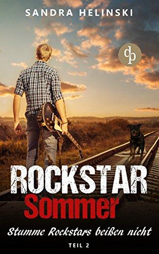 Rockstar Sommer (2): Stumme Rockstars beißen nicht: Liebesroman (Rockstar Sommer-Reihe) von [Helinski, Sandra]