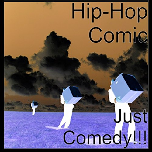 Hip-Hop Comic Just Comedy  (Extended Version) [Explicit] Hiphop-comic