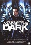 Against The Dark by Steven Seagal