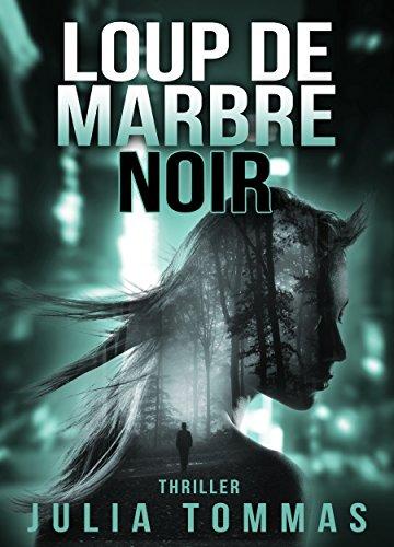 Loup de marbre noir: Thriller (srie Kenji Yoshiro et Lisa Cavalcante t. 1)