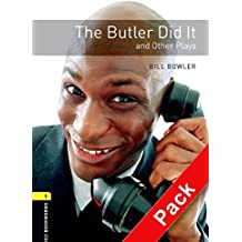 Oxford Bookworms Library: Stage 1: The Butler Did it and Other Plays Audio CD Pack: 400 Headwords