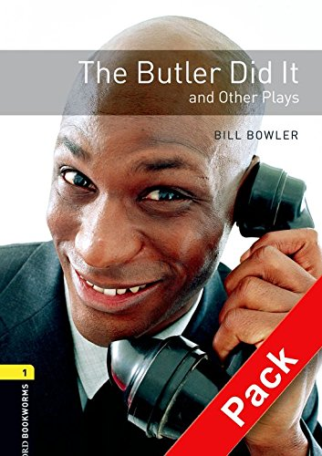 Oxford Bookworms Library: Oxford Bookworms 1. The Butler Did it and Other Plays. CD Pack: 400 Headwords por Bill Bowler