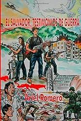 El Salvador, testimonios de guerra (Spanish Edition) by Ariel Romero (2011-03-10)
