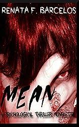 MEAN: A psychological thriller novelette by Renata F. Barcelos (2012-08-12)